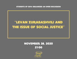 "Students of GIPA organized an open discussion around the topic: ""Levan Zurabashvili and The Issue of Social Justice"""