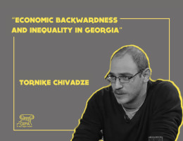 """Economic Backwardness and Inequality in Georgia"" - a public lecture of Tornike Chivadze"
